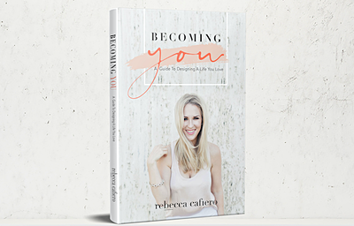 Becoming You: A Guide To Designing A Life You Love