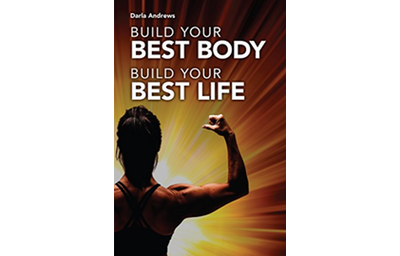 Build Your Best Body, Build Your Best Life