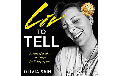 Liv to Tell: A Book of Truths and Hope for Living Again