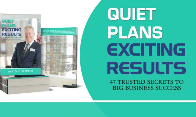 Quiet Plans – Exciting Results: 47 Trusted Secrets to Big Business Success