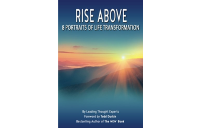 Rise Above: 8 Portraits of Life Transformation